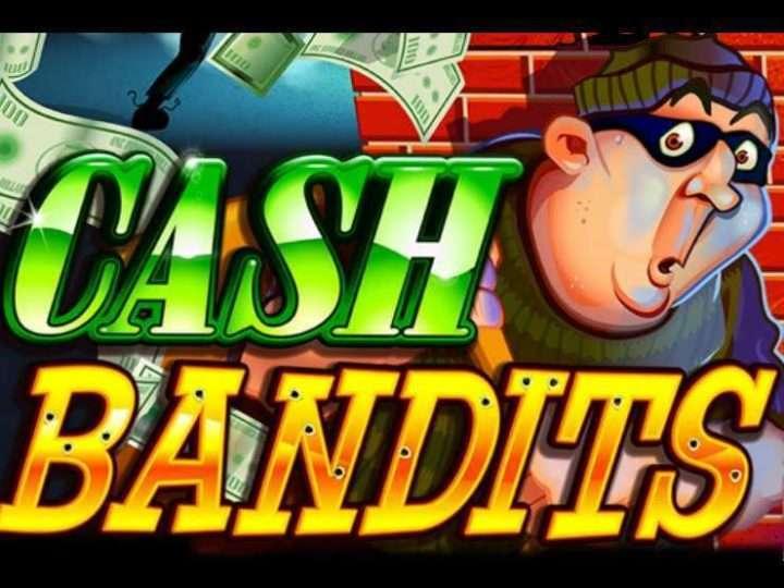แนะนำสล็อตออนไลน์ CASH BANDITS กับ SUPER 6